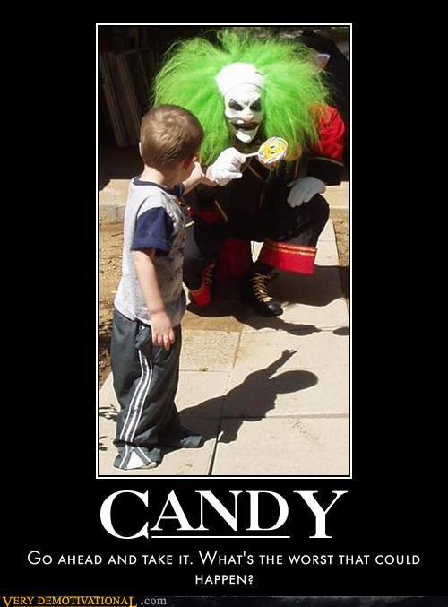 demotivational posters candy1jpg - Phobia Halloween