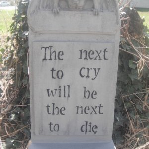 The Next To Cry Will Be The Next To Die