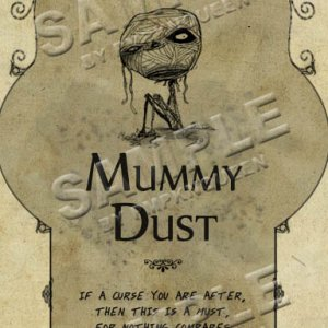 Mummy Dust.  Credit goes to Tim Burton for the use of his Mummy Boy picture! :D