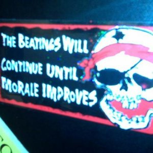 Th' beatin's will continue until morale improves!