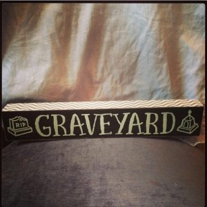 Graveyard Block Sign ... £3.99 x