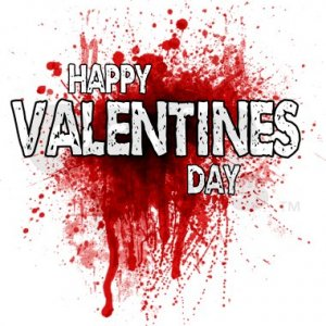 Happy Bloody Valentines Day